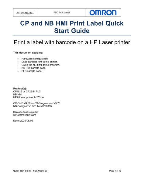 Print a label with barcode on a HP Laser printer  • Hardware configuration.  • Load barcode font to the printer.  • Using the NB HMI demo program.  • NB HMI sample code.  • PLC sample code
