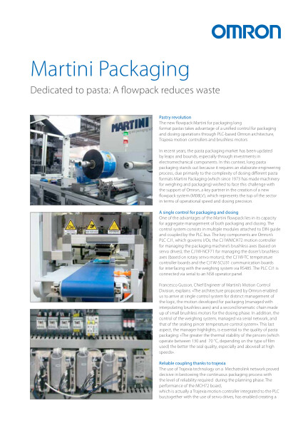 The new flowpack Martini for packaging long-format pastas takes advantage of a unified control for packaging and dosing operations through PLC-based Omron architecture, Trajexia motion controllers and brushless motors.