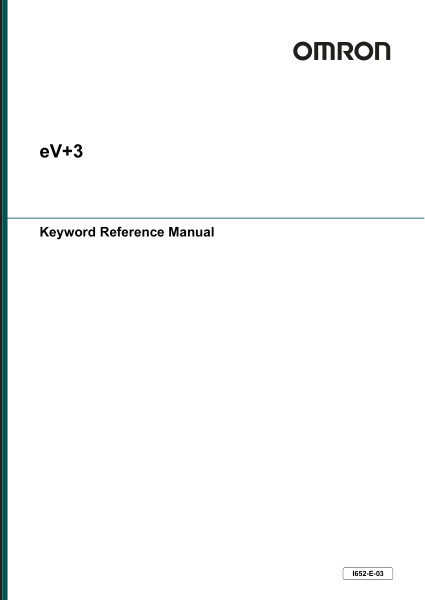 eV+ uses a special programming language and command set to send and request information to and from the operating system. The keywords detailed in this manual are used when creating programs with Sysmac Studio and issuing commands from the Monitor Window in the Sysmac Studio interface.